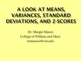 A Look at Means, Variances, Standard Deviations, and  z -Scores