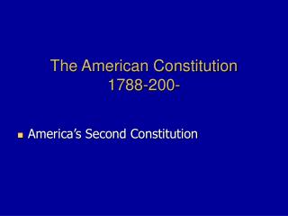 The American Constitution 1788-200-