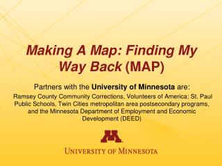 Making A Map: Finding My Way Back  (MAP)