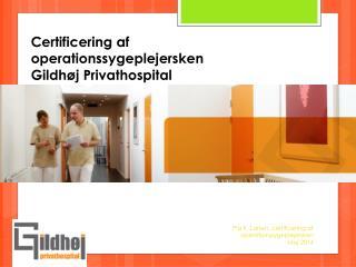 Certificering af operationssygeplejersken Gildhøj Privathospital