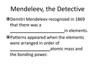 Mendeleev, the Detective