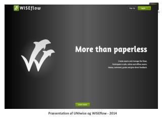 Præsentation a f UNIwise og WISEflow  -  2014