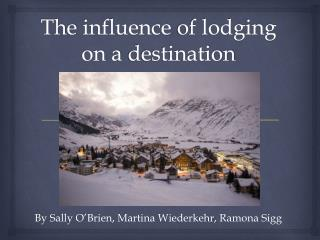 The  influence of lodging  on a  destination