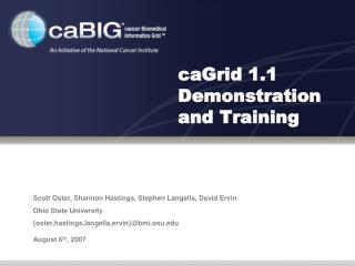 CaGrid 1.1 Demonstration and Training
