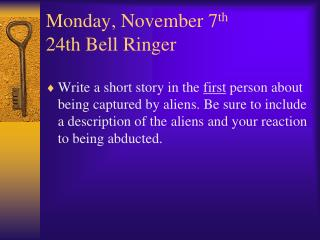 Monday , November  7 th 24th  Bell Ringer