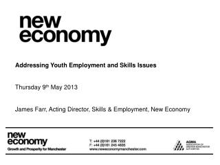 Addressing Youth Employment and Skills Issues Thursday 9 th  May 2013