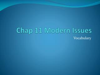 Chap 11 Modern Issues