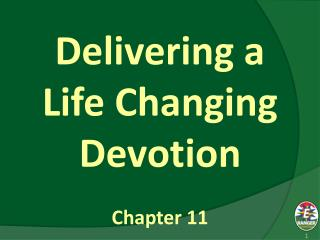 Delivering a Life Changing Devotion