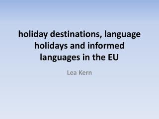 h oliday destinations ,  language holidays and informed languages  in  the  EU