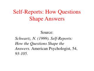 Self-Reports: How Questions Shape Answers
