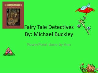 Fairy Tale Detectives  By: Michael Buckley