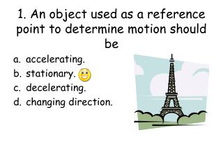1. An object used as a reference point to determine motion should be