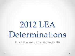 2012 LEA Determinations