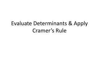 Evaluate Determinants & Apply Cramer's Rule