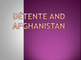 Détente and Afghanistan
