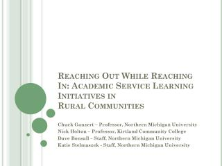 Reaching Out While Reaching In: Academic Service Learning Initiatives in  Rural Communities