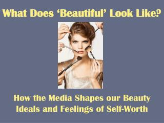 What Does �Beautiful� Look Like?