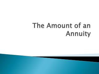The Amount of an Annuity