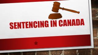 Sentencing in  C anada