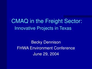 CMAQ in the Freight Sector: Innovative Projects in Texas