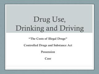 Drug Use,  Drinking and Driving