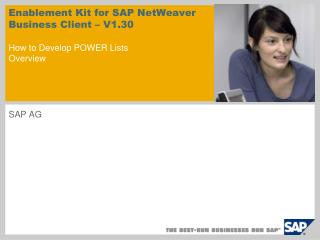 Enablement Kit for SAP NetWeaver Business Client   V1.30  How to Develop POWER Lists  Overview