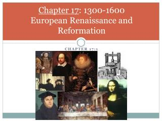 Chapter 17 : 1300-1600 European Renaissance and Reformation