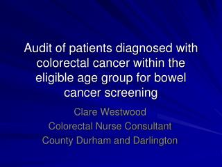 Clare Westwood Colorectal Nurse Consultant County Durham and Darlington