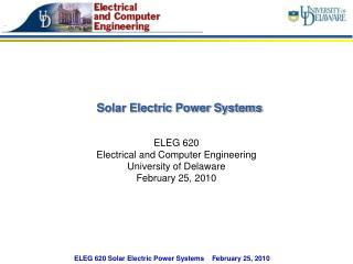 ELEG 620 Solar Electric Power Systems    February 25, 2010