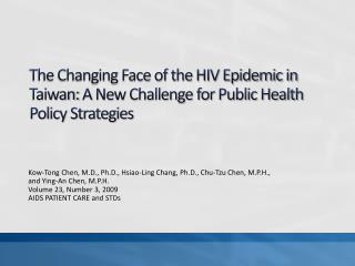 Kow -Tong Chen, M.D., Ph.D .,  Hsiao-Ling Chang, Ph.D .,  Chu-Tzu Chen, M.P.H .,