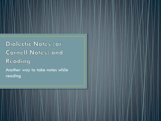 Dialectic Notes (or Cornell Notes) and Reading