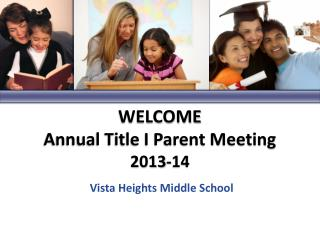 WELCOME Annual Title I Parent Meeting 2013-14