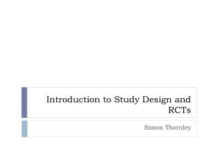 Introduction to Study  Design and RCTs