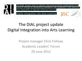 The DIAL  project  update Digital Integration into Arts Learning