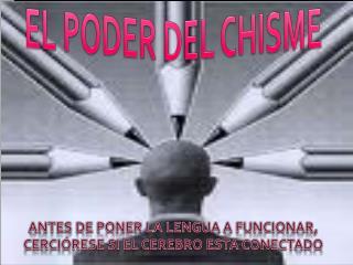 EL PODER DEL CHISME