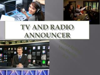 TV and Radio Announcer