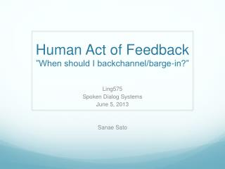 "Human Act of Feedback ""When should I backchannel/barge-in?"""