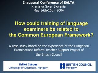 How could training of language examiners be related to  the Common European Framework