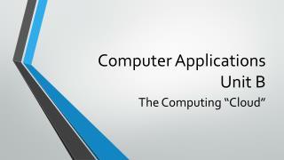 Computer Applications Unit B