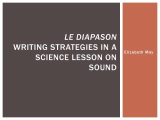 Le  diapason Writing  strategies in  a science  l esson on sound