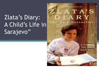 "Zlata's  Diary: A Child's Life in Sarajevo"""