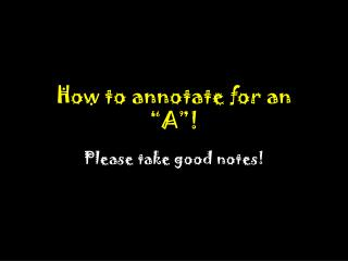 How to annotate for an �A�!