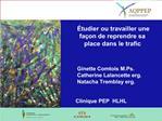 tudier ou travailler une fa on de reprendre sa place dans le trafic       Ginette Comtois M.Ps.    Catherine Lalancette
