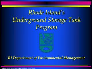 Rhode Island s Underground Storage Tank Program