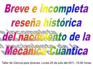 Breve e incompleta reseña histórica del nacimiento de la Mecánica Cuántica
