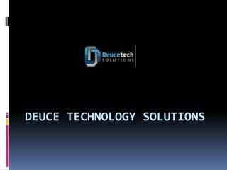 Deuce Technology Solutions