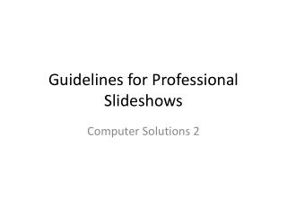 Guidelines for Professional Slideshows