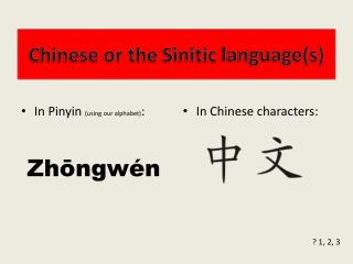 Chinese or the  Sinitic  language(s)