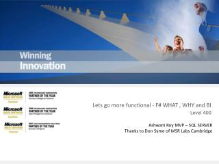 Lets go more functional - F# WHAT , WHY and BI Level 400