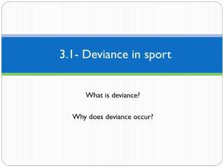 3.1- Deviance  in sport